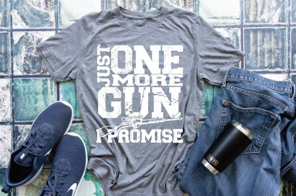 "(1) Short sleeve shirt ""Just One More Gun I Promise'"" (accessories in the photo are not included)."