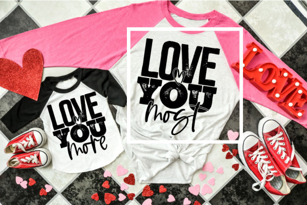 Mommy & Me Love You More-Most Shirt