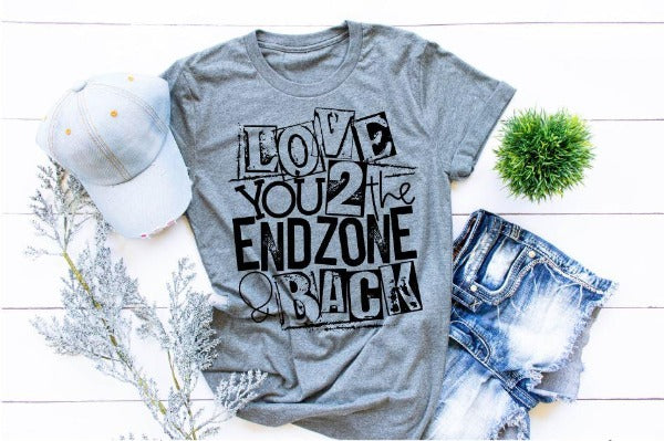 "(1) Short sleeve shirt ""Love You To The End Zone And Back"" (accessories in the photo are not included)"