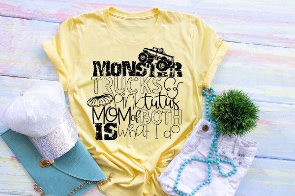 "(1) Short sleeve shirt ""Monster Trucks Pink Tutus Mom Of Both Is What I Do"" (accessories in the photo are not included)"