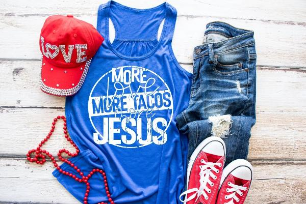 More Love More Tacos More Jesus