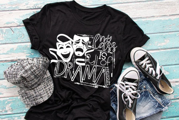 "1) Short sleeve shirt ""My Class Is Full Of Drama"" (accessories in the photo are not included)"