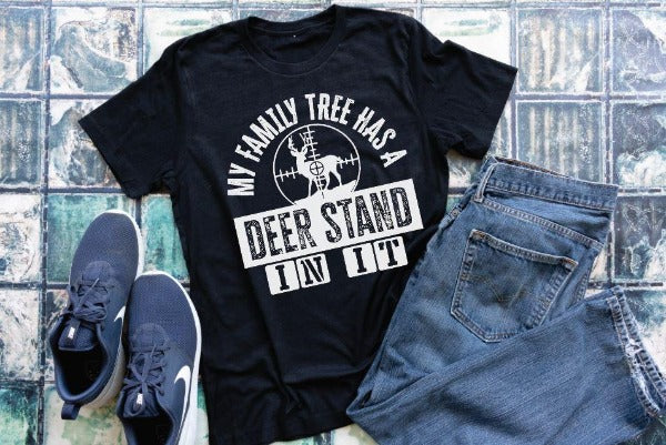 "(1) Short sleeve shirt ""My Family Tree Has A Deer Stand In It"" (accessories in the photo are not included)."