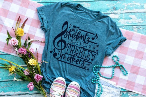 "(1) Short sleeve shirt ""My Students Are Real Treble Makers"" (accessories in the photo are not included)"
