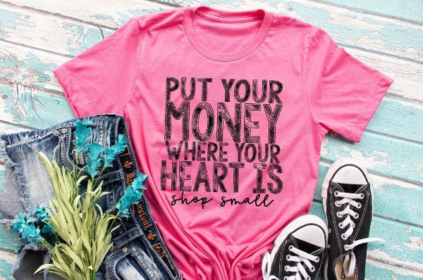 "(1) Short sleeve shirt ""Put Your Money Where Your Heart Is Shop Small"" (accessories in the photo are not included)"