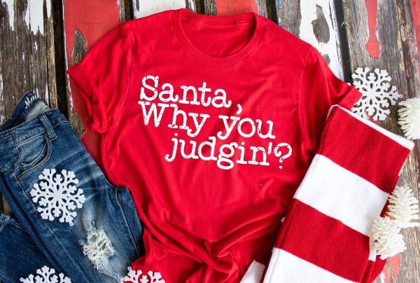"(1) Short sleeve shirt ""Santa, Why You Judgin'?"" (accessories in the photo are not included)"