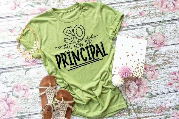 "(1) Short sleeve shirt ""So Apparently I'm Now The Principal"" (accessories in the photo are not included)"