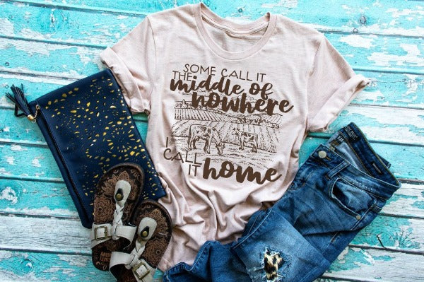 "(1) Short sleeve shirt ""Some Call It The Middle Of Nowhere I Call It Home"" (accessories in the photo are not included)"