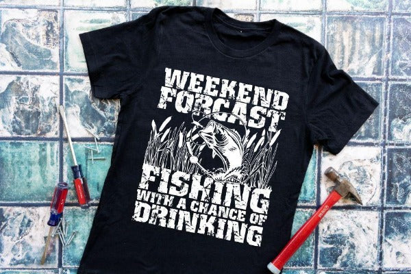 "(1) Short sleeve shirt ""Weekend Forcast Fishing With A Chance Of Drinking'"" (accessories in the photo are not included)"