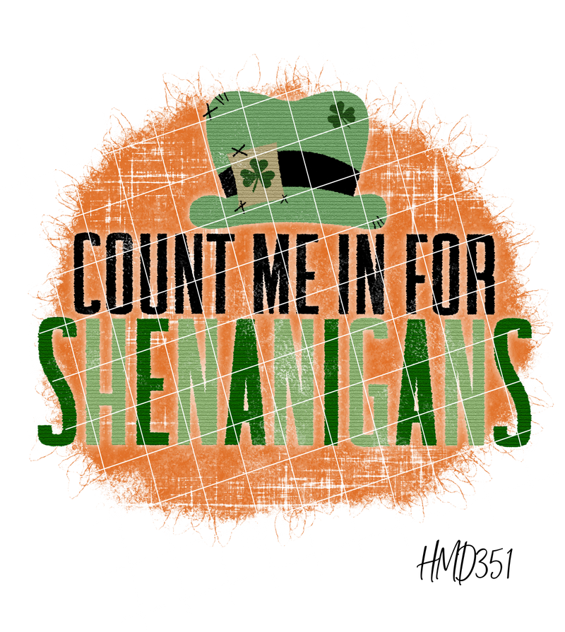 Count Me In For The Shenanigans TRANSFER (PHYSICAL)