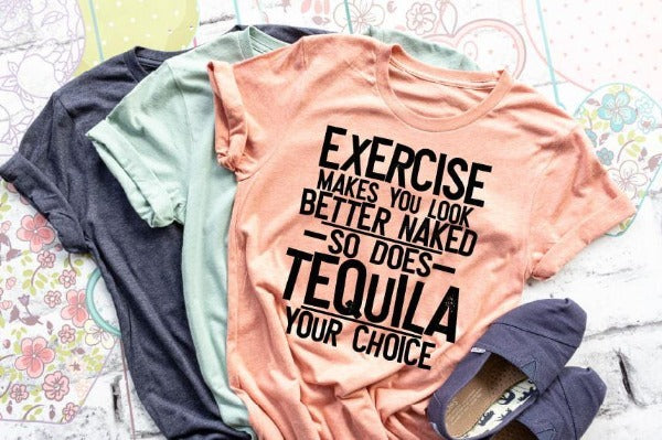 "(1) Short sleeve shirt ""Exercise Makes You Look Better Naked"" (accessories in the photo are not included)."