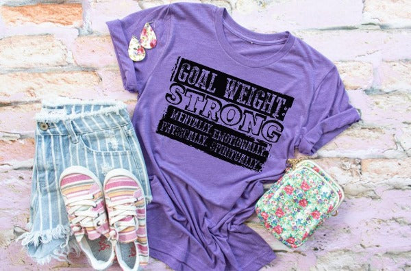 "(1) Short sleeve shirt ""Goal Weight: Strong Mentally, Emotionally, Physically, Spiritually"" (accessories in the photo are not included)."