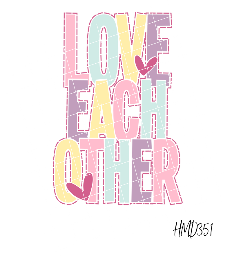 Love Each Other (2 Design Options) TRANSFER (PHYSICAL)