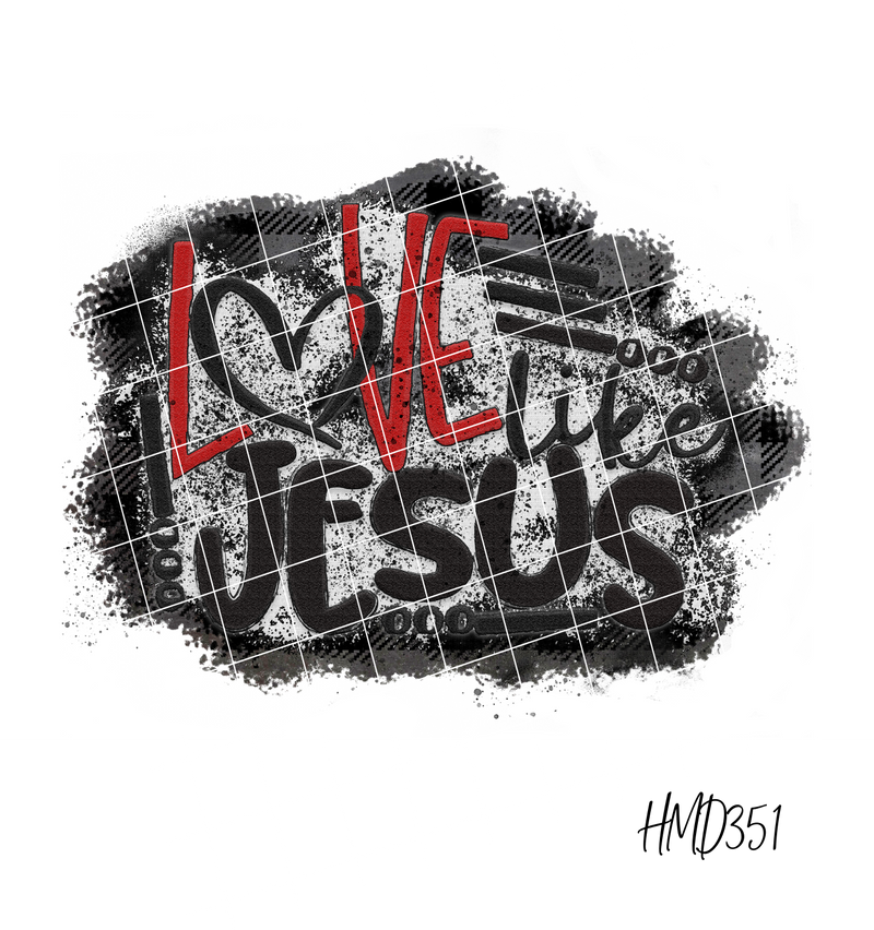 Love Like Jesus (2 Design Options) TRANSFER (PHYSICAL)