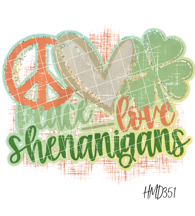 Peace Love Shenanigans TRANSFER (PHYSICAL)