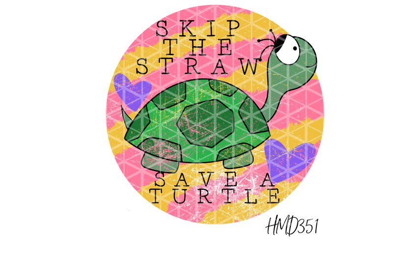 Skip The Straw Save A Turtle TRANSFER (PHYSICAL)