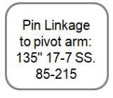 "Pin Linkage to pivot arm: 135"" 17-7 SS"