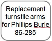 Replacement turnstile arms for Phillips Burle - clear
