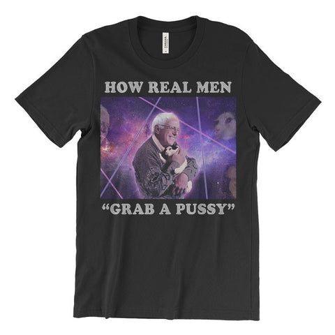 """How Real Men Grab a P***y"" Tee"