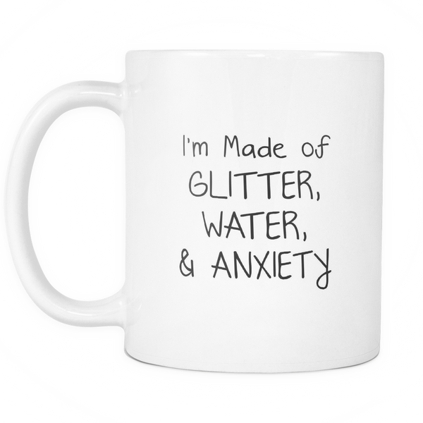 I'm Made of Glitter, Wine, & Anxiety - Mug