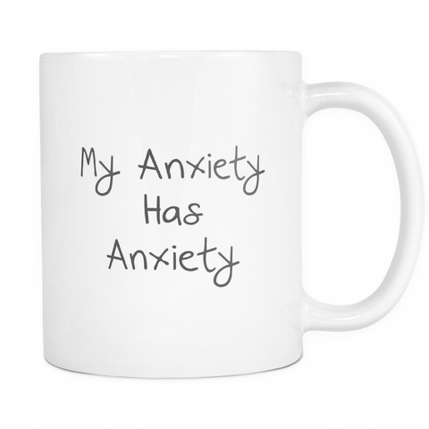 My Anxiety Has Anxiety - Mug