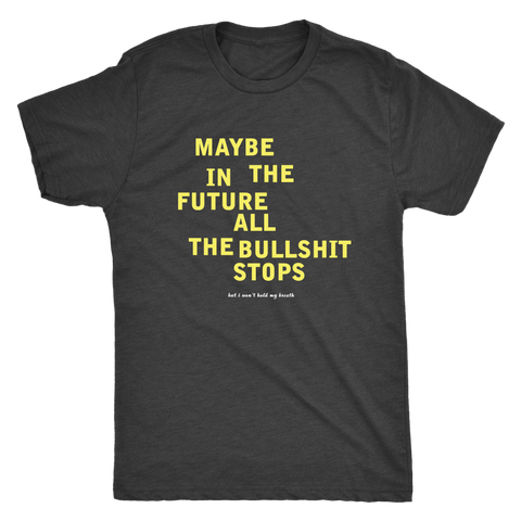 """Maybe in the future"" Tri-Blend Tee & Sweatshirt"