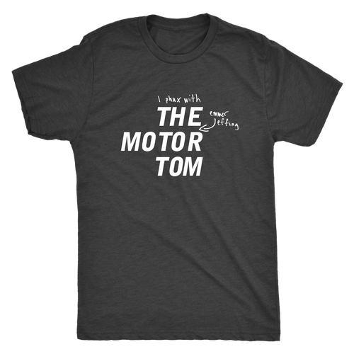 I Phux with the Emmer Effing Motor Tom Tri-Blend Tee