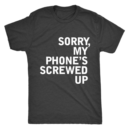 UNISEX - My Phone's Screwed Up Tee