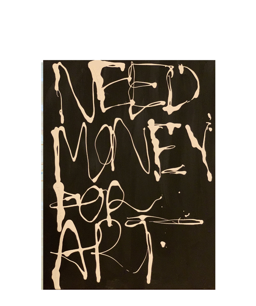 NEED MONEY FOR ART PRINT