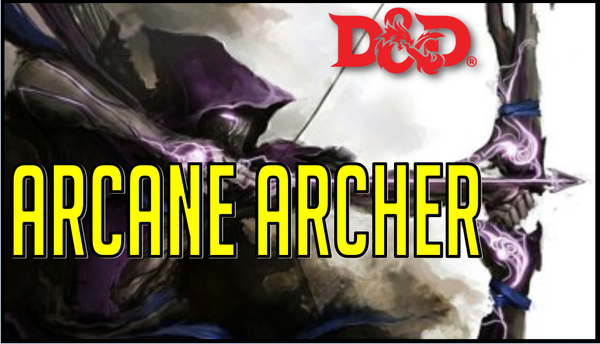 Builds - 5E Arcane Archer