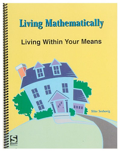 Living Mathematically: Living within Your Means Activity Guide, Grades 9-12 -