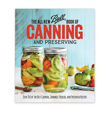 The All New Ball Book Of Canning And Preserving -