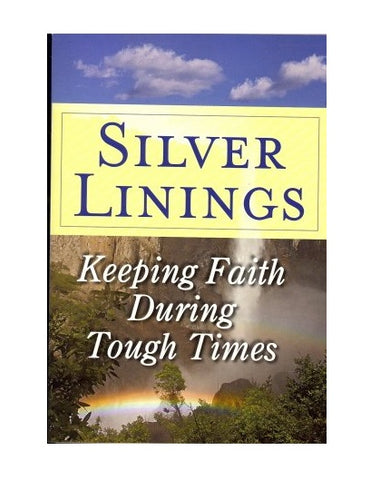 Silver Linings: Keeping Faith During Tough Times by Margaret Anne Huffman -