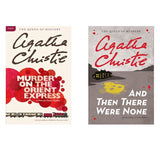 Murder on the Orient Express, And Then There Were None by Agatha Christie -