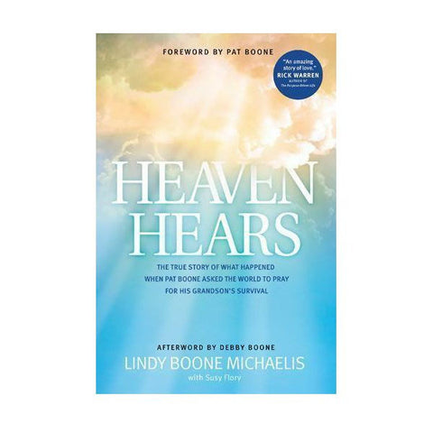 Heaven Hears: The True Story of What Happened When Pat Boone Asked... Paperback -