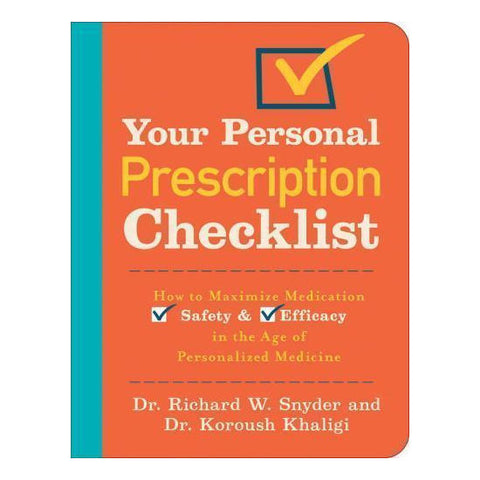Your Personal Prescription Checklist : How to Maximize Medication -