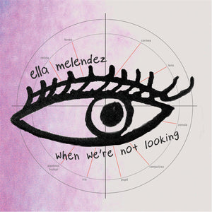 "Ella Melendez ""When We're Not Looking"" CD"