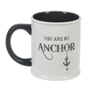Mug - You are my Anchor