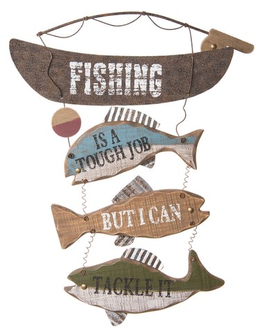 Hanging Wall Sign - Fishing is a tough job but I can tackle it