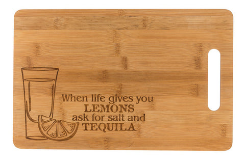Cutting Board - When life give you Lemons ask for salt and tequila