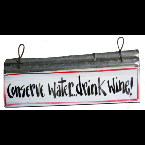 Metal Conserve Water Drink Wine!