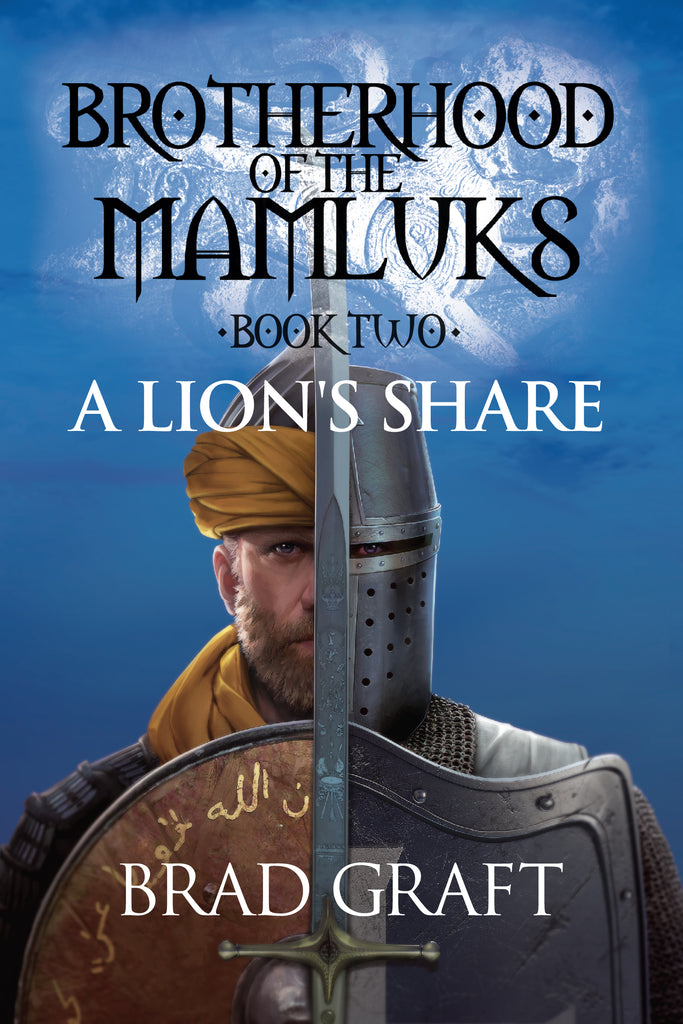 Brotherhood of the Mamluks: A Lion's Share - Brad Graft