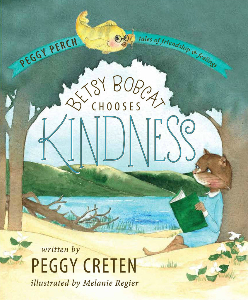Betsy Bobcat Chooses Kindness - Hard Cover - Peggy Creten