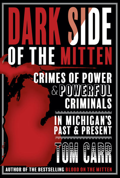 Dark Side of the Mitten — Tom Carr