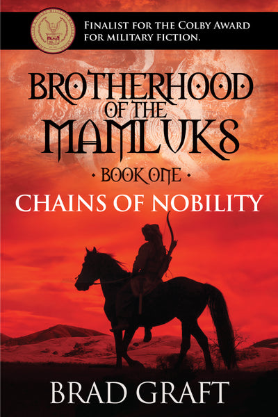 Brotherhood of the Mamluks: Chains of Nobility - Brad Graft