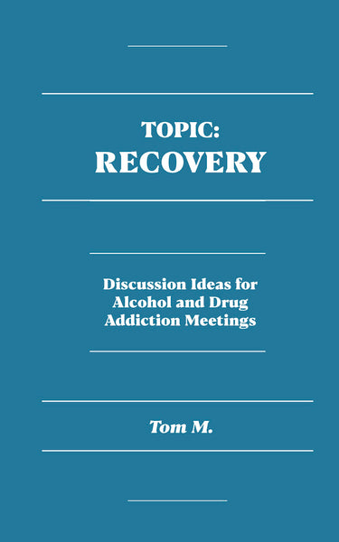 Topic: Recovery by Tom M.