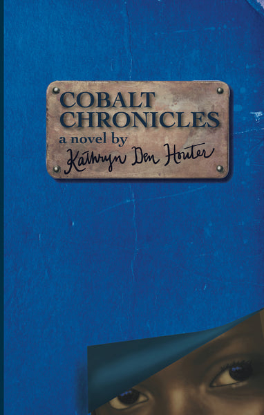 Cobalt Chronicles — Kathryn Den Houter
