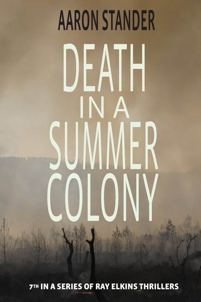 Death in a Summer Colony - Aaron Stander
