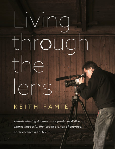 Living Through the Lens — Keith Famie