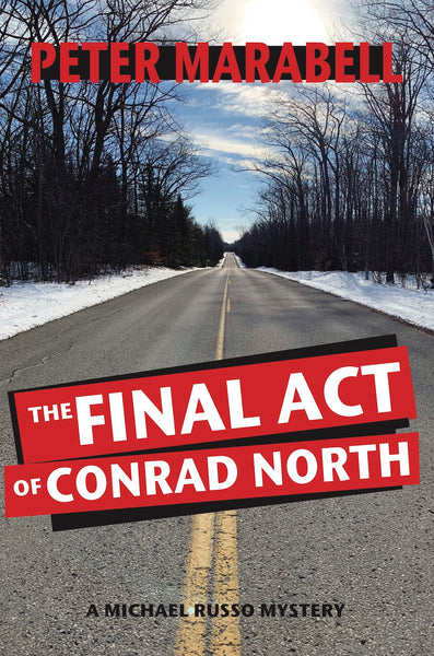 The Final Act of Conrad North - Peter Marabell